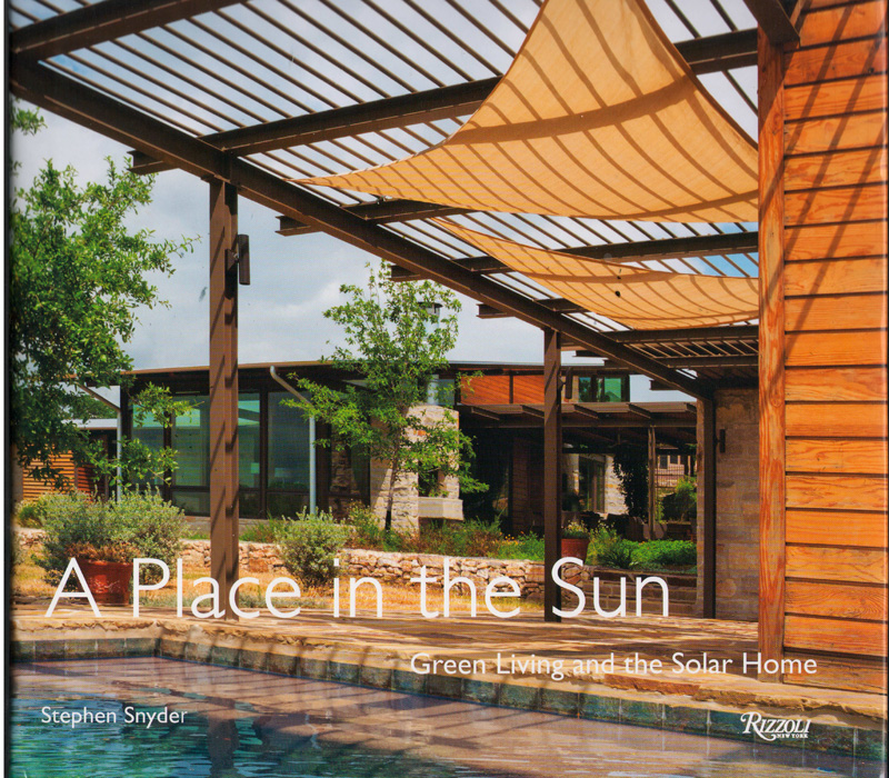 A Place in the Sun Green Living and the Solar Home Steven Snyder 2014