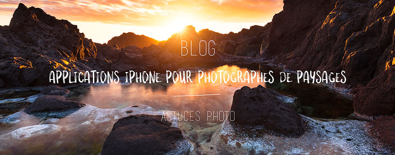 Applications Iphone pour photographes de paysages