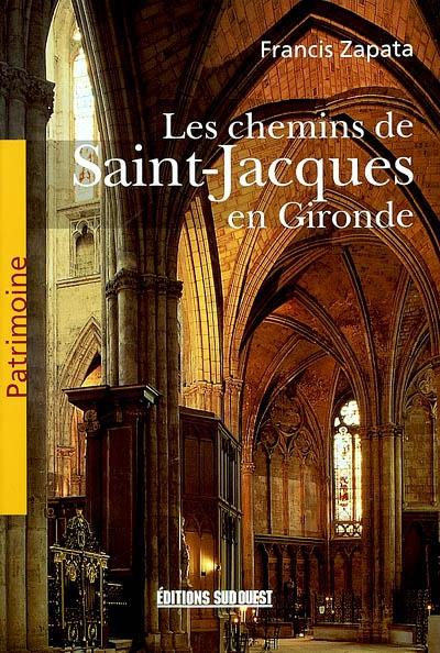 Livre les chemins de Saint-Jacques en Gironde